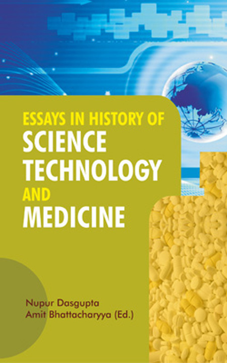Essays In History Of Science Technology And Medicine By Nupur Dasgupta