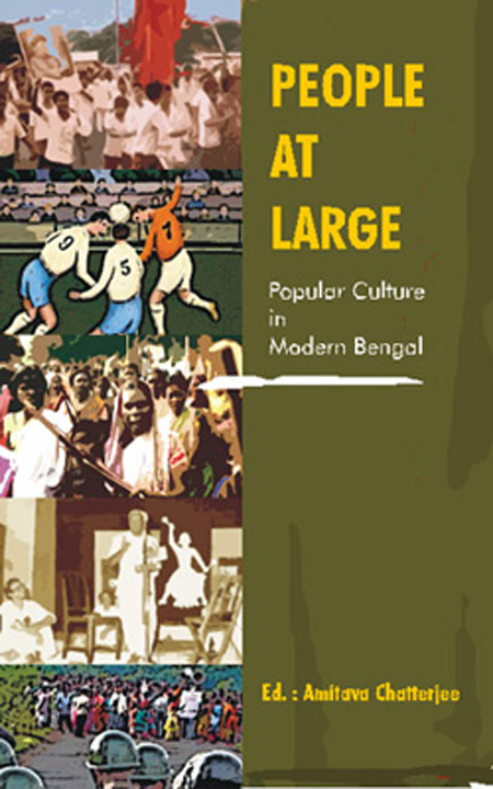 People at Large Popular Culture in Modern Bengal