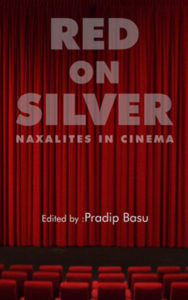 Red on Silver: Naxalites in Cinema