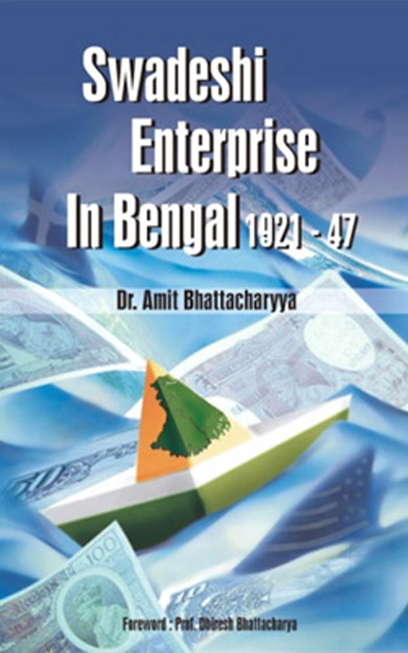 Swadeshi Enterprise in Bengal 1921-47