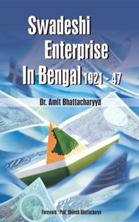 Swadeshi Enterprise in Bengal 1921-47